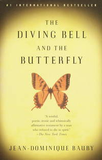 The Diving Bell and the Butterfly, by Jean-Dominuque Bauby
