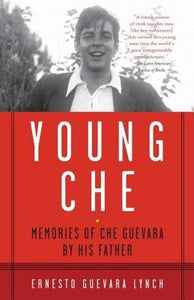 Young Che, by Ernesto Guevara Lynch