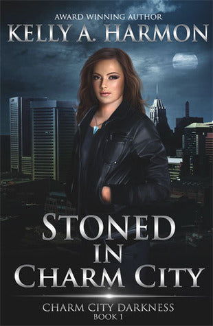 Stoned in Charm City, by Kelly A. Harmon