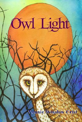 Owl Light, by Vonnie Winslow Crist