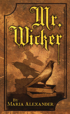 Mr. Wicker, by Maria Alexander