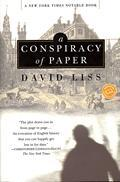 A Conspiracy of Paper, by David Liss