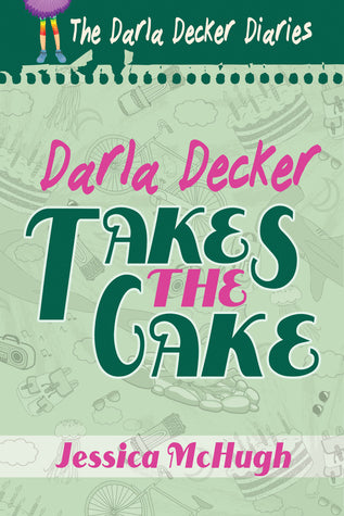 Darla Decker Takes the Cake, by Jessica McHugh