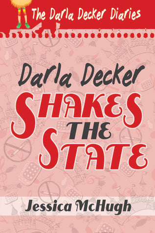 Darla Decker Shakes the State, by Jessica McHugh