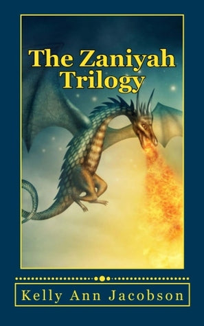 The Zaniyah Trilogy, by Kelly Ann Jacobson