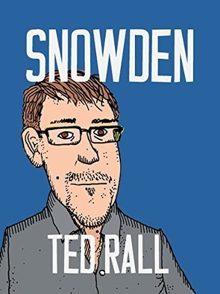 Snowden, by Ted Rall