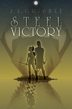 Steel Victory, by J.L. Gribble