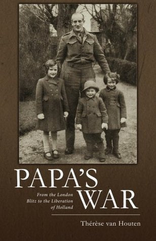 Papa's War, by Therese Van Houten