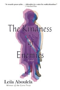 The Kindness of Enemies, by Leila Aboulela