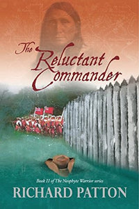 The Reluctant Commander, by Richard Patton