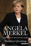 Angela Merkel: Europe's Most Influential Leader, by Matthew Qvortrup