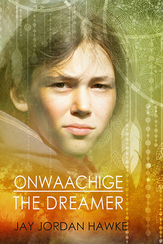 Onwaachige the Dreamer, by Jay Jordan Hawke