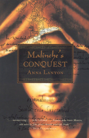 Malinche's Conquest, by Anna Lanyon
