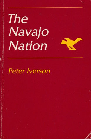 The Navajo Nation, by Peter Iverson