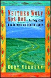 Neither Wolf Nor Dog, by Kent Nerburn