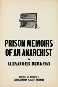 Prison Memoirs of an Anarchist, by Alexander Berkman