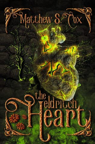 The Eldritch Heart, by Matthew S. Cox