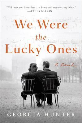 We Were the Lucky Ones, by Georgia Hunter