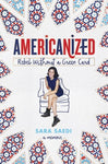 Americanized: Rebel Without a Green Card, by Sara Saedi