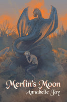 Merlin's Moon, by Annabelle Jay
