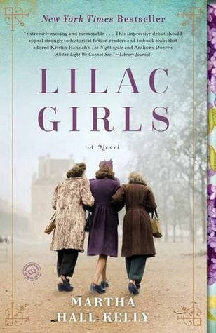 The Lilac Girls, by Martha Hall Kelly