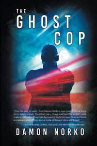 The Ghost Cop, by Damon Norko