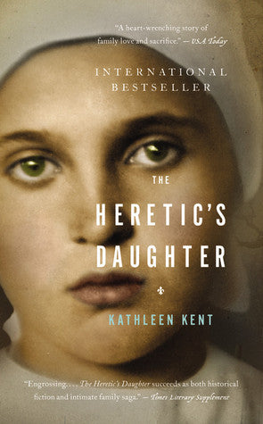 The Heretic's Daughter, by Kathleen Kent