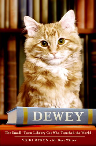 Dewey: The Small Town Library Cat Who Changed the World