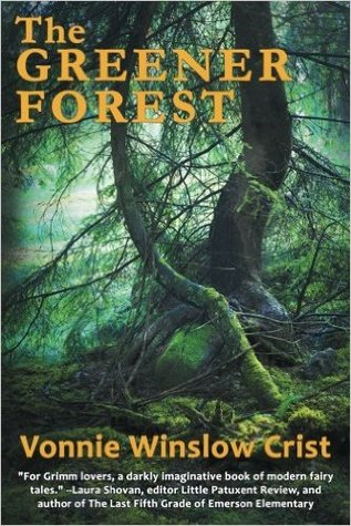 The Greener Forest, by Vonnie Winslow Crist