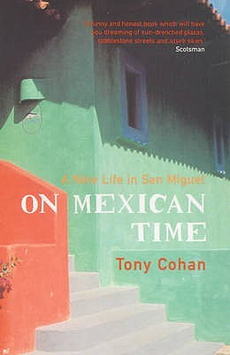 On Mexican Time, by Tony Cohan