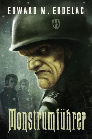 Monstrumfuhrer, by Edward Erdelac