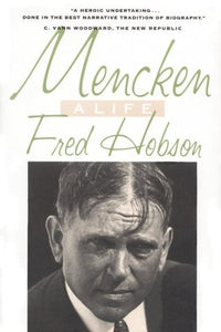 Mencken: A Life, by Fred C. Hobbs