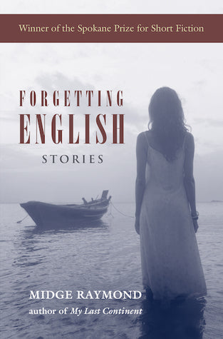 Forgetting English: Stories, by Midge Raymond