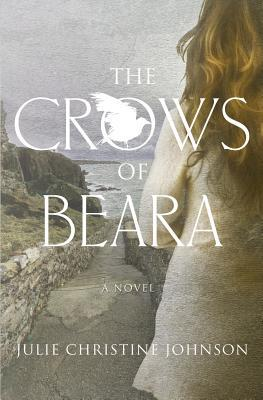 The Crows of Beara, by Julie Christine Johnson