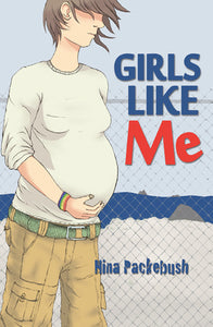 Girls Like Me, by Nina Packebush