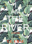 I Am The River, by T. E. Grau