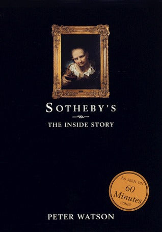 Sotheby's: The Inside Story, by Peter Watson