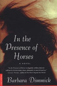 In The Presence of Horses, by Barbara Dimmick