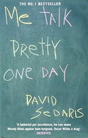 Me Talk Pretty One Day, by David Sedaris