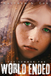 The Summer the World Ended, by Matthew S. Cox