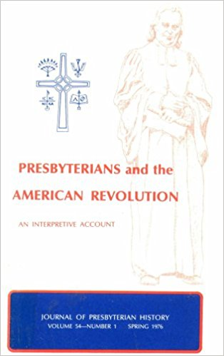 Presbyterians and the American Revolution, by James Smylie