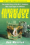 Bringing Down the House: The Inside Story of Six MIT Students Who Took Vegas For Millions, by Ben Mezrich