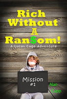 Rich Without a Ransom, by Alan Cupp