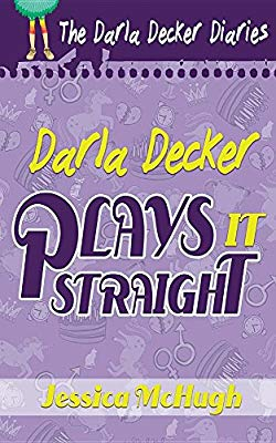 Darla Decker Plays it Straight, by Jessica McHugh