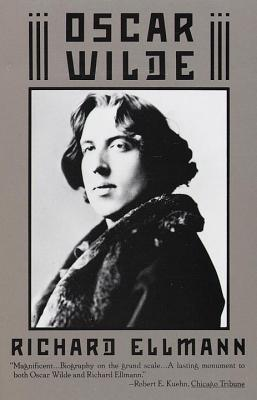 Oscar Wilde, by Richard Ellman