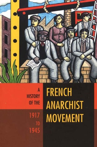 A History of the French Anarchist Movement, by David Berry