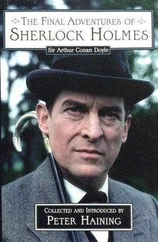The Final Adventures of Sherlock Holmes, by Peter Haining