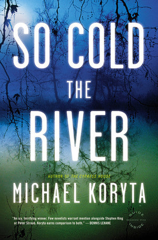So Cold the River, by Michael Koryta