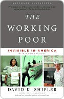 The Working Poor, by David Shipler