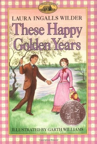 These Happy Golden Years, by Laura Ingalls Wilder